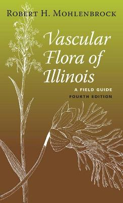 Vascular Flora of Illinois: A Field Guide