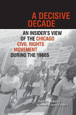 A Decisive Decade: An Insider's View of the Chicago Civil Rights Movement During the 1960s
