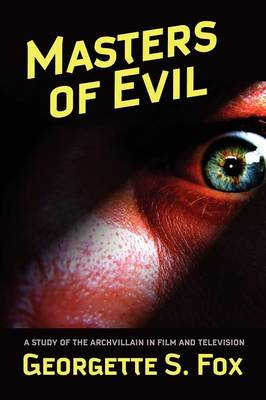 Masters of Evil: Viewer's Guide to Cinematic Archvillians