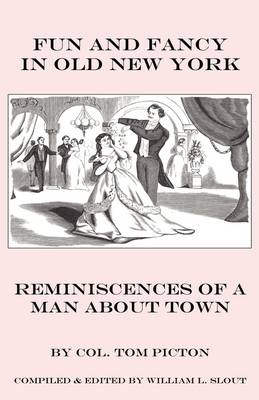 Fun and Fancy in Old New York: Reminiscences of a Man About Town
