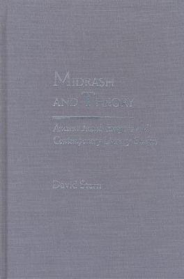 Midrash and Theory: Ancient Jewish Exegesis and Contemporary Literary Studies