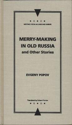 Merry-Making in Old Russia: and Other Stories