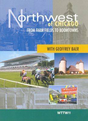 Northwest of Chicago: From Farm Fields to Boomtowns