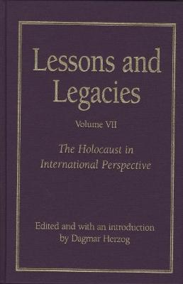 Lessons and Legacies: v. 7: Lessons and Legacies v. 7; Holocaust in International Perspective Holocaust in International Perspective