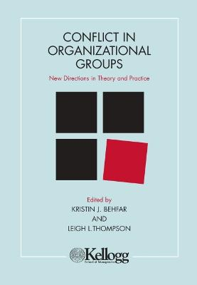 Conflict in Organizational Groups: New Directions in Theory and Practice