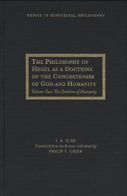 The Philosophy of Hegel as a Doctrine of the Concreteness of God and Humanity: Volume 2: The Doctrine of Humanity