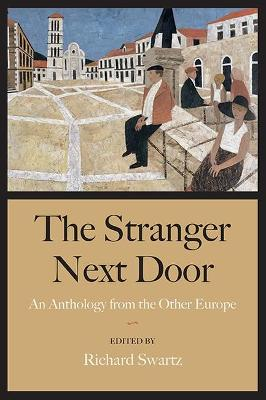 The Stranger Next Door: An Anthology from the Other Europe