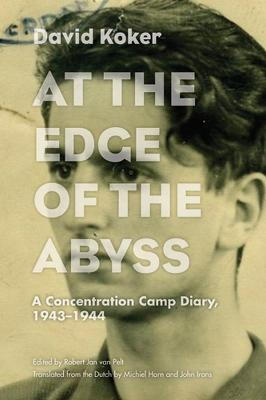 At the Edge of the Abyss: A Concentration Camp Diary, 1943-1944