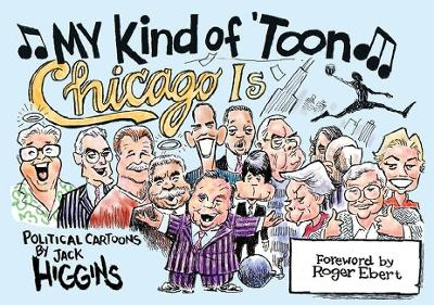 My Kind of 'Toon, Chicago is: Political Cartoons