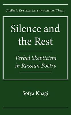 Silence and the Rest: Verbal Skepticism in Russian Poetry