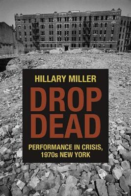 Drop Dead: Performance in Crisis, 1970s New York
