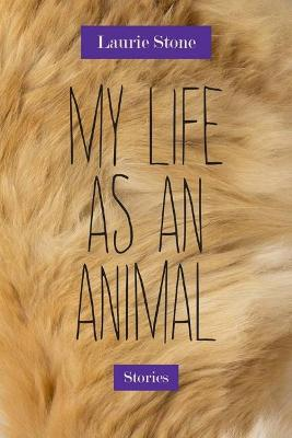 My Life as an Animal: Stories