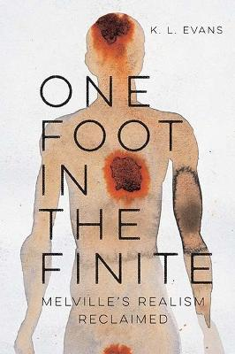One Foot in the Finite: Melville's Realism Reclaimed