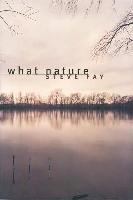 What Nature: Poems