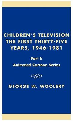 Children's Television: The First Thirty-Five Years, 1946-1981: Part I: Animated Cartoon Series