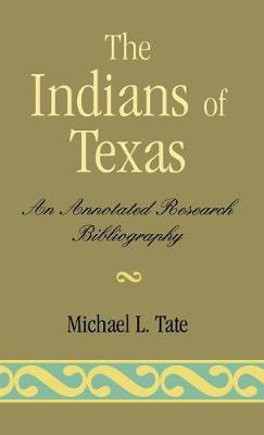 The Indians of Texas: An Annotated Research Bibliography