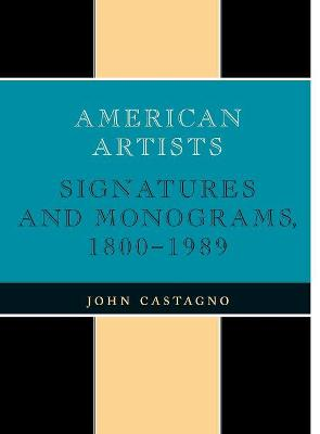 American Artists: Signatures and Monograms, 1800 to 1989