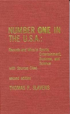 Number One in the U.S.A.: Records and Wins in Sports, Entertainment, Business, and Science with Sources Cited
