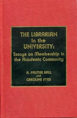 The Librarian in the University: Essays on Membership in the Academic Community