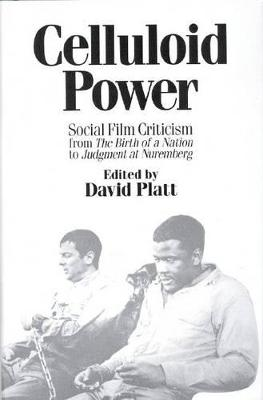 Celluloid Power: Social Film Criticism from the Birth of a Nation to Judgment at Nuremberg