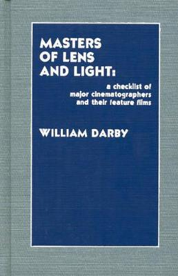 Masters of Lens and Light: A Checklist of Major Cinematographers and Their Feature Films