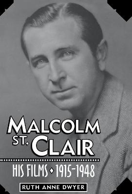 Malcolm St. Clair: His Films, 1915-1948