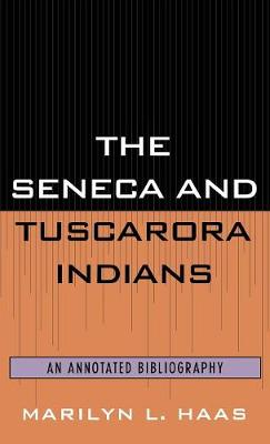The Seneca and Tuscarora Indians: An Annotated Bibliography