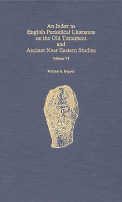 An Index to English Periodical Literature on the Old Testament and Ancient Near Eastern Studies