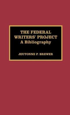 The Federal Writers' Project: A Bibliography
