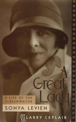 A Great Lady: A Life of the Screenwriter Sonya Levien