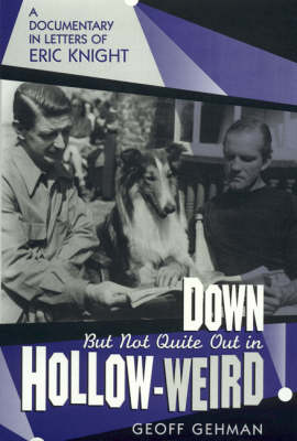 Down But Not Quite Out in Hollow-weird: A Documentary in Letters of Eric Knight