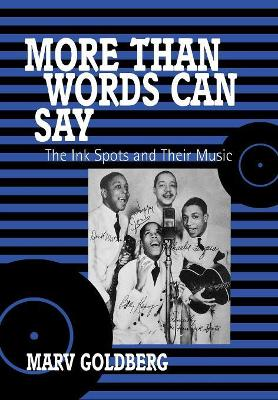 "More Than Words Can Say: ""Ink Spots"" and Their Music"
