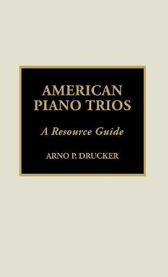 American Piano Trios: A Resource Guide