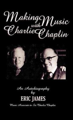 Making Music with Charlie Chaplin: An Autobiography