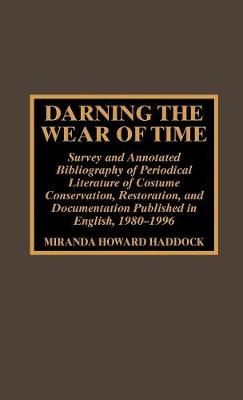 Darning the Wear of Time: Survey and Annotated Bibliography of Periodical Literature of Costume Conservation, Restoration, and Documentation