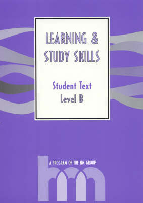 Level B: Student Text: HM Learning and Study Skills Program
