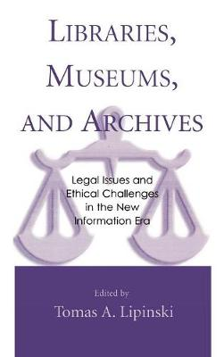 Libraries, Museums and Archives: Legal Issues and Ethical Challenges in the New Information Era