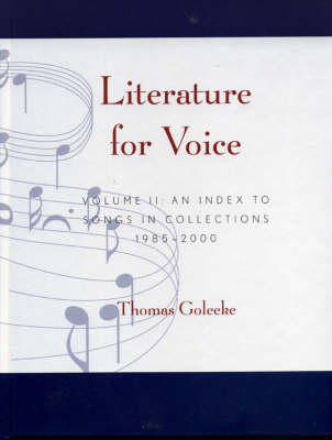 Literature for Voice: An Index to Songs in Collections, 1985-2000: v. 2