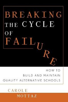 Breaking the Cycle of Failure: How to Build and Maintain Quality Alternative Schools