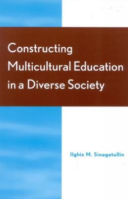 Constructing Multicultural Education in a Diverse Society