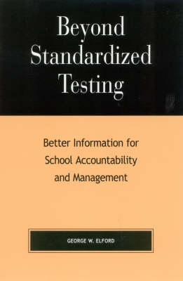Beyond Standardized Testing: Better Information for School Accountability and Management