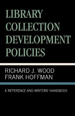 Library Collection Development Policies: A Reference and Writers' Handbook