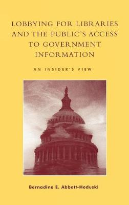 Lobbying for Libraries and the Public's Access to Government Information: An Insider's View