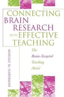 Connecting Brain Research With Effective Teaching: The Brain-Targeted Teaching Model