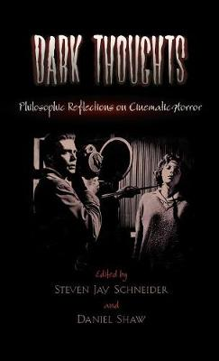 Dark Thoughts: Philosophic Reflections on Cinematic Horror