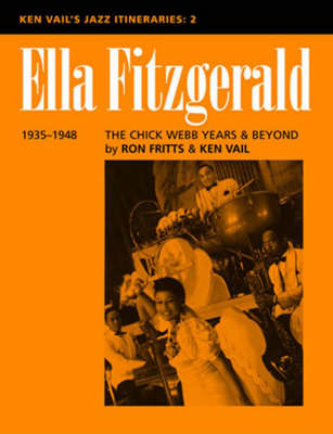 Ella Fitzgerald: The Chick Webb Years and Beyond 1935-1948: Ken Vail's Jazz Itineraries 2