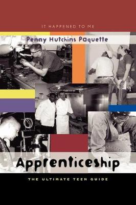 Apprenticeship: The Ultimate Teen Guide