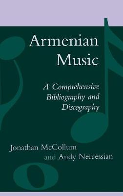 Armenian Music: A Comprehensive Bibliography and Discography