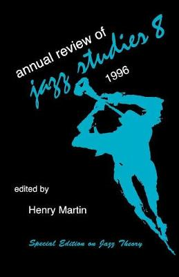 Annual Review of Jazz Studies 8: 1996: Special Edition on Jazz Theory