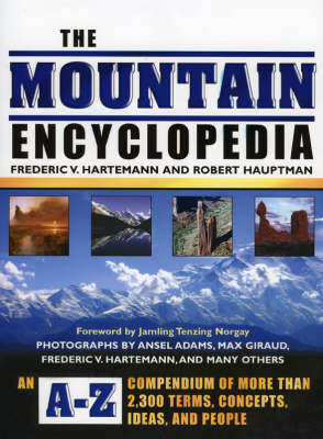 The Mountain Encyclopedia: An A-Z Compendium of Over, Terms, Concepts, Ideas, and People